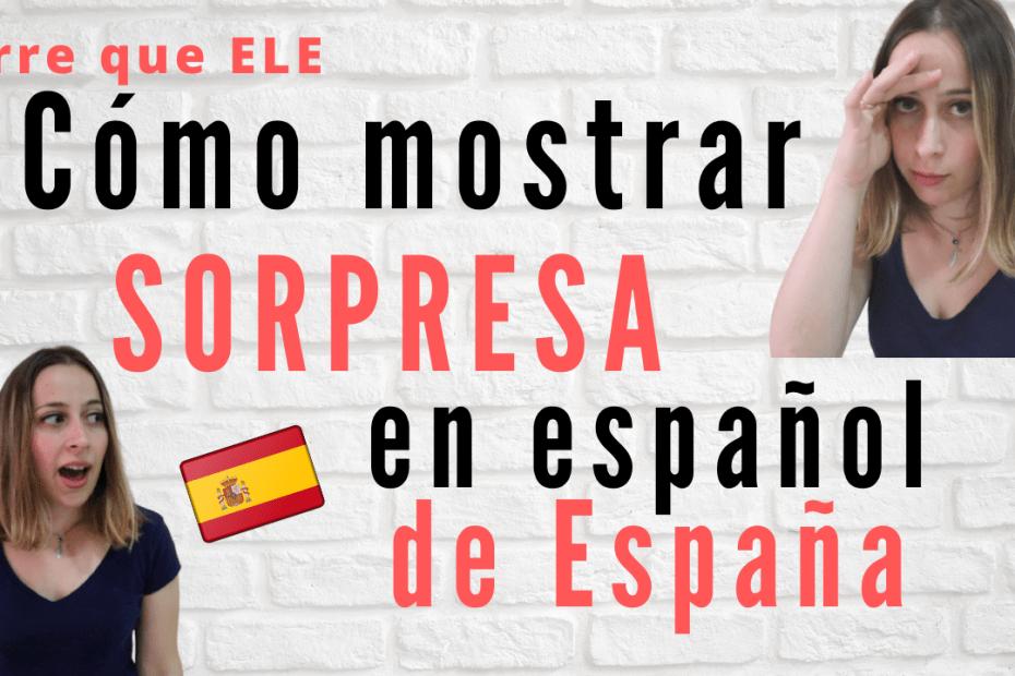 Cómo mostrar sorpresa en español de España
