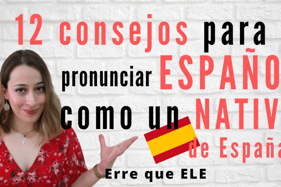 12 consejos para hablar español como un nativo de España