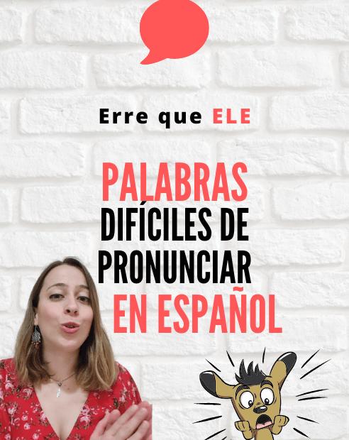 Palabras difíciles de pronunciar en español