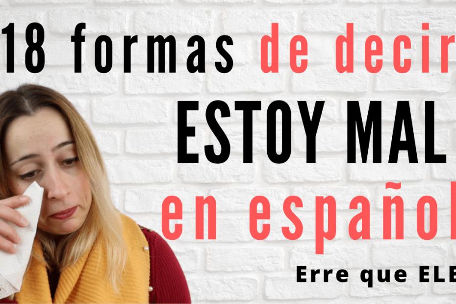 18 formas de decir estoy mal en español