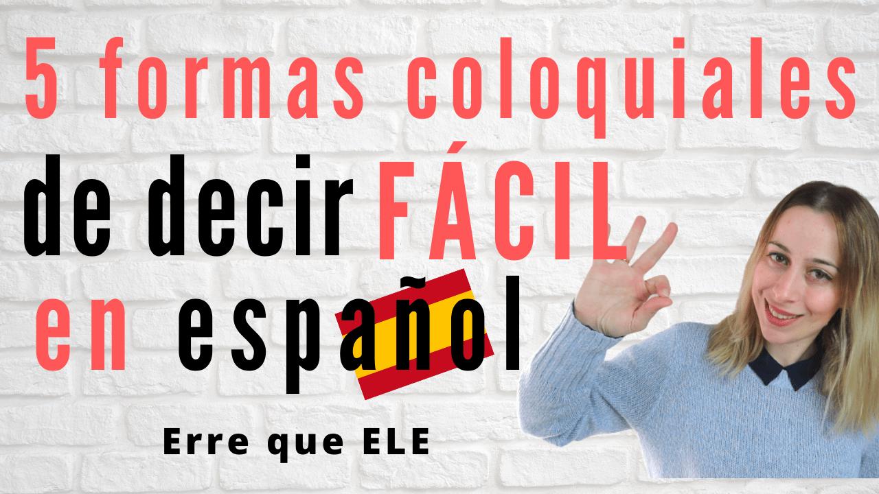 5 formas coloquiales de decir FÁCIL en español