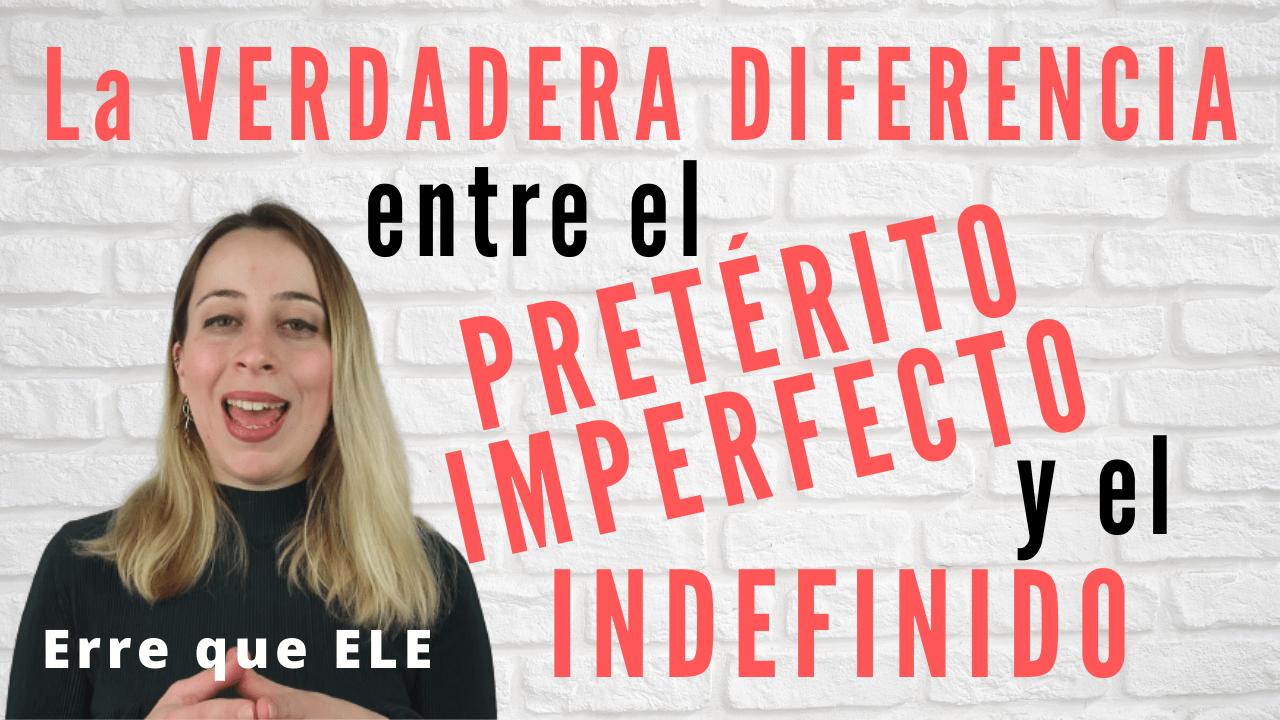 La VERDADERA DIFERENCIA entre el pretérito IMPERFECTO y el pretérito INDEFINIDO miniatura