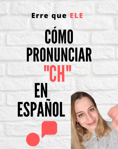 Cómo pronunciar ch en español