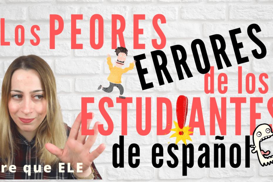 Los peores errores de los estudiantes de español