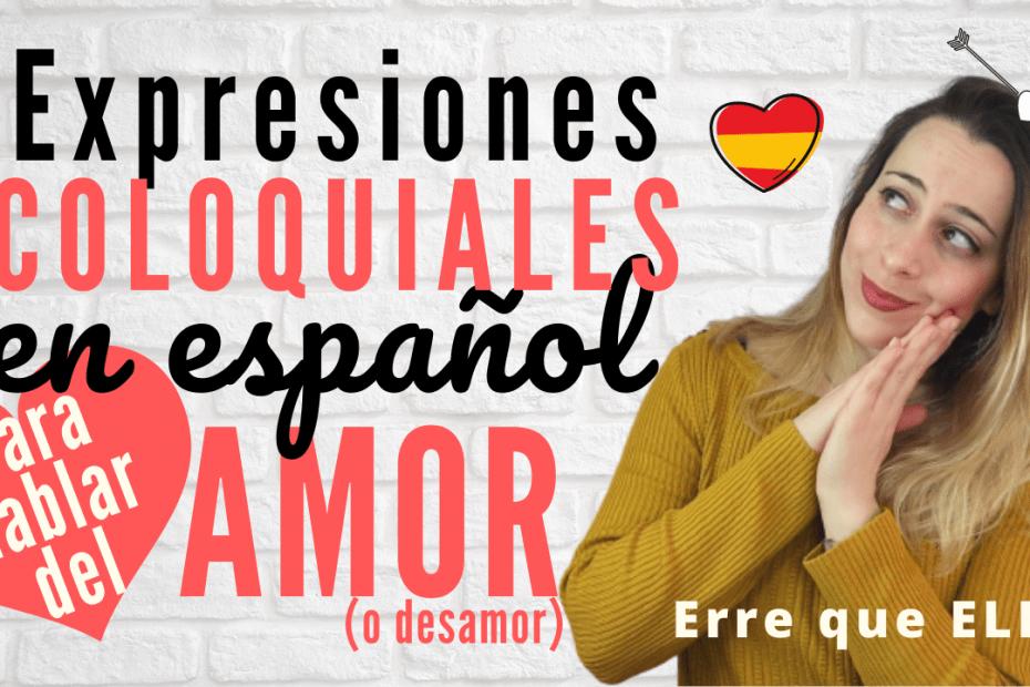 Aprender español coloquial sobre las relaciones amorosas