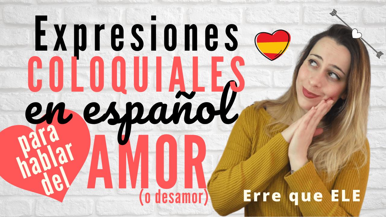 Aprender español coloquial… para el amor