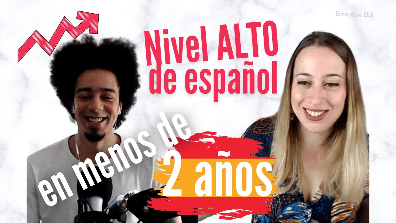 Cómo conseguir un nivel alto de español en menos de dos años